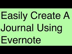 Evernote Tips: How To Create A Journal Using Evernote (Plus...A Really Cool Tool) - YouTube