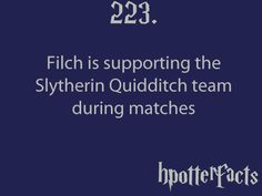 Harry Potter Facts Filch is supporting the Slytherin Quidditch team during matches. I thought I liked Filch. Harry Potter Fun Facts, Harry Potter Friends, Harry Potter Cast, Potter Facts, Harry Potter Books, Harry Potter Fandom, Harry Potter World, Slytherin Pride