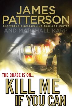 james patterson books | Book Review: Kill Me If You Can, James Patterson and Marshall Karp ...