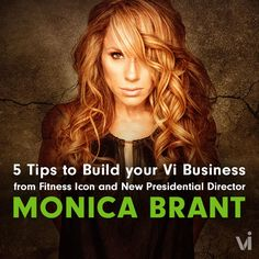 Fitness Icon and New Presidential Director Monica Brant: 5 Tips to Use Your Influence to Build Your Vi Business | ViSalus BlogViSalus Blog