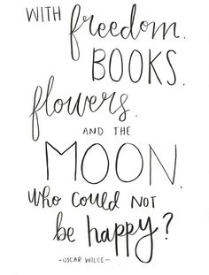 """• The perfect gift for bookworms, this print of the quote """"With freedom, books, flowers, and the moon, who could not be happy?"""" attributed to Oscar Wilde is sure to inspire. Add this clean black and white print to a gallery wall or in a bookshelf for a touch of whimsy.  • All prints are hand-lettered by me. This listing includes one digital download of this quote for personal use. The colors in the print may appear slightly different on your screen.  • This can be printed at any custom size…"""