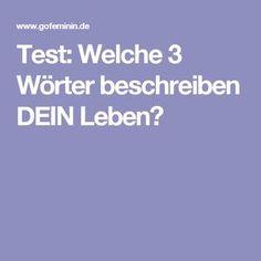 Test: Welche 3 Wörter beschreiben DEIN Leben?