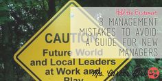 New managers often make management mistakes. Managers can look at the actions that others have made to circumvent some common mistakes.