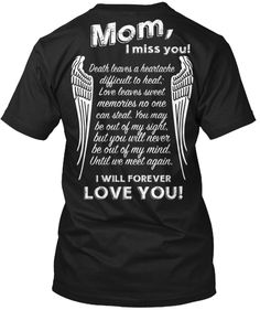 Mom I Miss You Death Leaves A Heartache Difficult To Heal Love Leaves Sweet…