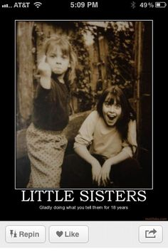 I don't even have a little sister, but this rocks my socks off!! hahahahaha