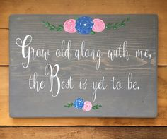"""Grow Old Along With Me Wood Sign - 11""""x16"""" - Rustic Wood Sign, Wedding Sign, Anniversary Sign, Couple Gift, Love Wood Sign, Distressed Wood"""