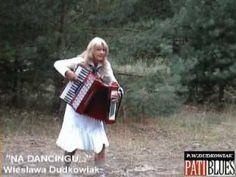 """NA DANCINGU""(traditional)   -   ""  ON DANCING""     -  WIESLAWA DUDKOWIAK"