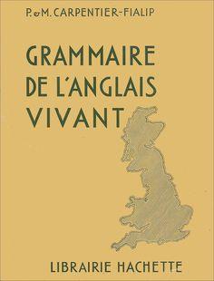 Manuels anciens: Carpentier-Fialip, Grammaire de l'anglais vivant (1935)