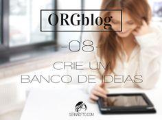 Sernaiotto   ORGblog #08: crie um banco de ideias - 2 exercícios fáceis para manter seu blog constantemente atualizado