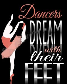 """Dancers Dream with Their Feet"" Quote Sign Print 8x10 /16x20 - Thank You Gift INSTANT DOWNLOAD Printable Wall Art Office Home Decor for Ballet Dancer Ballerina  Dance Teacher, Friend or girls room! Check the shop for more colors & quotes!"