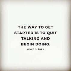 """""""L'unico modo per iniziare a far qualcosa è smettere di parlare e iniziare a fare"""". Walt Disney"""