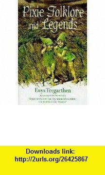 Pixie Folklore  Legends (9780517149034) Elizabeth Yates , ISBN-10: 0517149036  , ISBN-13: 978-0517149034 ,  , tutorials , pdf , ebook , torrent , downloads , rapidshare , filesonic , hotfile , megaupload , fileserve