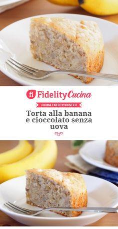 Torta alla banana e cioccolato senza uova