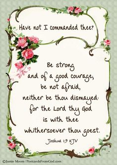 Have I not commanded thee? Joshua 1:9