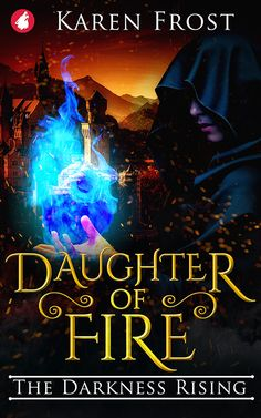 Buy Daughter of Fire: The Darkness Rising by Karen Frost and Read this Book on Kobo's Free Apps. Discover Kobo's Vast Collection of Ebooks and Audiobooks Today - Over 4 Million Titles! Book 1, This Book, Dad Texts, English Book, What To Read, Fantasy Books, Book Photography, Romance Books, Book Publishing