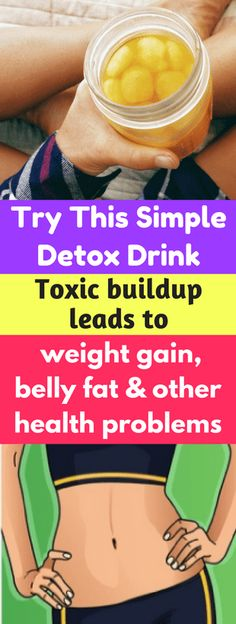 Health We Care   Toxic buildup leads to weight gain, belly fat, and other health problems-Try This Simple Detox Drink