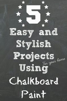A few fun projects for your home using the wonderful crafting discovery known as chalkboard paint.