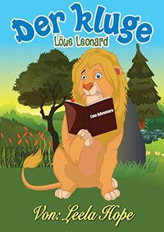 Kinderbücher:Der kluge Löwe Leonard (deutsch kinder buch, Schlafenszeit, Bilderbücher kinder Leseanfänger,Gutenachtgeschichten German edition)