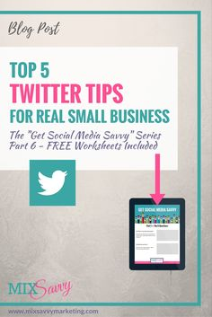 Top 5 Twitter Tips for Real Small Businesses. How to Increase your Followers and your Engagement. Free Checklist Included.