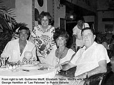 From left to right: George Hamilton, Nelly Wulff, Elizabeth Taylor and Guillermo Wulff. http://www.puertovallarta.net/fast_facts/the-night-of-the-iguana.php