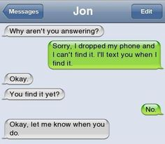 LOL!!! Haha wow....brain dead is what I'd call that person! I better the one he\she was texting was probably rolling on the floor laughing