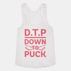 D.T.P (Down To Puck)