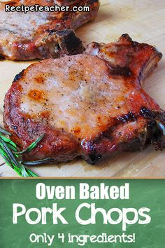 Only 4 ingredients to make these oven baked pork chops. Easy recipe perfect for a weeknight meal. #porkchops #baked #easyrecipe