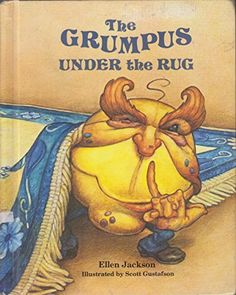 The Grumpus Under the Rug by Ellen Jackson - i had no idea this existed, but it's perfect!