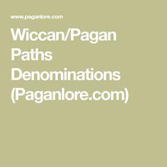Wiccan/Pagan Paths Denominations (Paganlore.com)