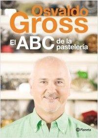 LIBRO COCINA-  El ABC de la pastelería | Planeta de Libros