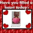 Have you filled a heart today?A Valentine Craftivity(**this is included in the valentine bundle)Students make their choice of a brown bear, po...