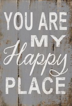 You are my happy place wooden sign. Handmade. Approx. 12.5x19x.75. Art is gray with white lettering and made to look distressed. Sides and back