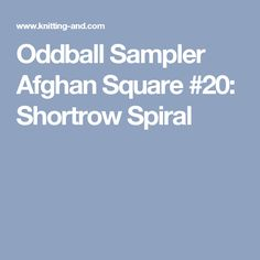 Oddball Sampler Afghan Square #20: Shortrow Spiral