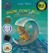 Show, Don't Tell!: Secrets of Writing