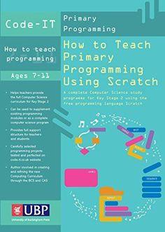How to Teach Primary Programming Using Scratch: Teacher's Handbook: A Complete KS2 Computer Science Study Programme (Code-IT Primary Programming) null http://www.amazon.com/dp/1908684534/ref=cm_sw_r_pi_dp_8w1ywb08J7HX0