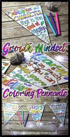 Growth Mindset Coloring Pages. How to get your students positive about learning using Growth Mindset Pennants! Colouring in is very theraputic for students and has been proven to reduce stress and help maintain focus. Read more about how to introduce Growth Mindset colouring with these classroom decor pennants! www.teachersresourceforce.com