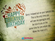 Belated Happy Birthday Wishes Which Can Bring Smile - Greetings Funny Belated Birthday Wishes, Birthday Greetings, Special Day, Facebook, Birthday Wishes
