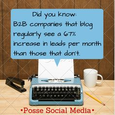 Did you know: B2B companies that blog regularly see a 67% increase in leads per month than those that don't. #b2b #business