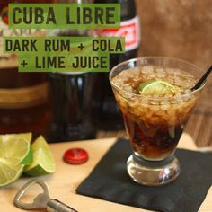 17 Three-Ingredient Cocktails You Should Know How To Make; Cuba Libra