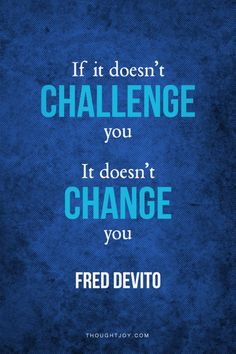 """If it doesn't challenge you, it doesn't change you.""—  Fred Devito    #yoga #fitness #bodybuilding #motivation #quotes"