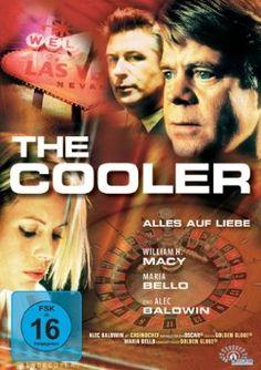 The Cooler Alles auf Liebe  2003 USA      IMDB Rating 7,0 (22.828)  Darsteller: William H. Macy, Alec Baldwin, Maria Bello, Shawn Hatosy, Ron Livingston,