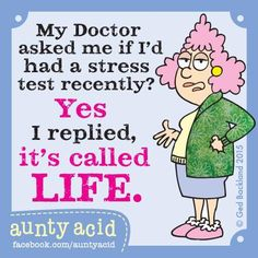 If only stress burned calories instead of brain cells! #AuntyAcid
