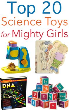 Top 20 Science Toys for Mighty Girls from Tots to Teens