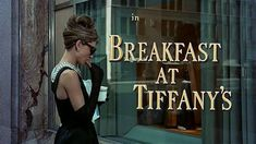 Movie title and typography from the film 'Breakfast at Tiffany's' directed by Blake Edwards, starring Audrey Hepburn, George Peppard, Patricia Neal George Peppard, Blake Edwards, Holly Golightly, Katharine Hepburn, Aubrey Hepburn, Humphrey Bogart, Fred Astaire, Gary Cooper, Cary Grant
