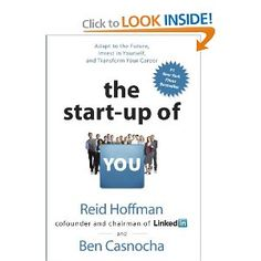 The Hardcover of the The Start-up of You: Adapt to the Future, Invest in Yourself, and Transform Your Career by Reid Hoffman, Ben Casnocha Start Ups, Career Planning, Career Advice, Career Success, Career Change, Career Goals, Books To Read, My Books, Kindle