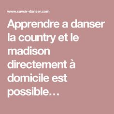 Apprendre a danser la country et le madison directement à domicile est possible…