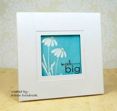 WT377, Wish Big by k dunbrook - Cards and Paper Crafts at Splitcoaststampers