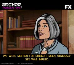 We were meeting for drinks! I mean, obviously sex was implied Archer Tv Show, Archer Fx, Archer Funny, Sterling Archer, Funny Humor, Funny Stuff, Danger Zone, Tv Quotes