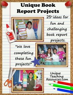 You'll find over 25 ideas for fun and challenging book report projects on Unique Teaching Resources.