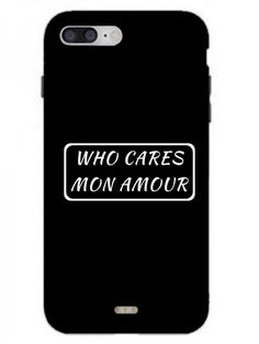 Who Cares My Love - Mon Amour - For Befikre Fans - Designer Phone Cases and Covers for iPhone Back Covers and Cases with trendy, cool, quirky designs for iPhone Buy iPhone 7 covers and cases online India. Iphone 7 Phone Covers, Buy Iphone 7, Mobile Phone Cases, Iphone Cases, Design, Love, Cell Phone Carriers, Iphone Case